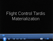 Flight Control Tardis Materialization - Thanks Cameron