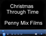 Christmas Through Time - Penny Mix Films